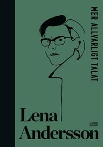 Mer Allvarligt talat (e-bok) av Lena Andersson