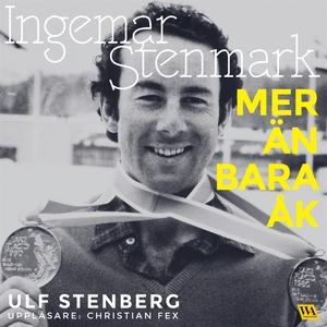 Ingemar Stenmark - Mer än bara åk (ljudbok) av