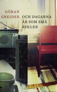 Och dagarna är som små sekler (e-bok) av Göran