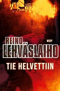 Tie helvettiin (e-bok) av Reino Lehväslaiho