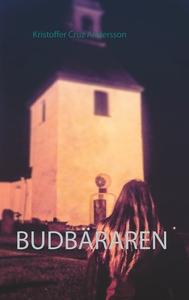 Budbäraren (e-bok) av Kristoffer Cruz Andersson