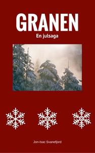 Granen: En julsaga (e-bok) av Jon-Isac Svanefjo