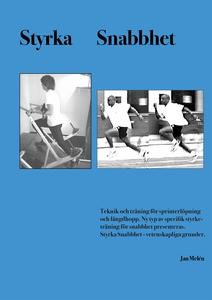 Styrka Snabbhet: Teknik och träning för sprinte
