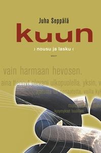 Kuun nousu ja lasku (e-bok) av Juha Seppälä