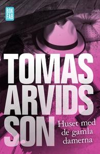 Huset med de gamla damerna (e-bok) av Tomas Arv