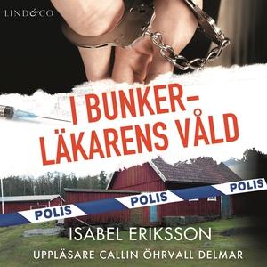 I bunkerläkarens våld (ljudbok) av Isabel Eriks