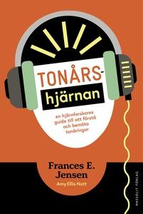 Tonårshjärnan (e-bok) av Frances E Jensen, Amy