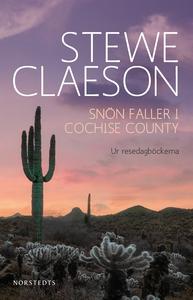 Snön faller i Cochise County : Ur resedagböcker
