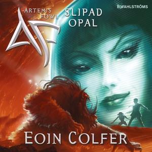 Artemis Fowl 4 - Slipad opal (ljudbok) av Eoin