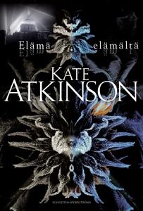 Elämä elämältä (e-bok) av Kate Atkinson
