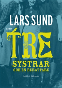 Tre systrar och en berättare (e-bok) av Lars Su
