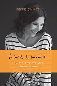Livet & barnet (e-bok) av Peppe Öhman