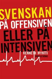 Svenskan på offensiven eller på intensiven (e-b