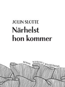 Närhelst hon kommer (e-bok) av Jolin Slotte