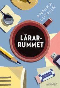 Lärarrummet (e-bok) av Annika Luther