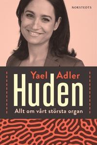 Huden : Allt om vårt största organ (e-bok) av Y