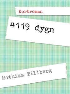 4119 dygn (e-bok) av Mathias Tillberg