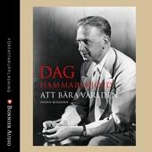 Dag Hammarskjöld - Att bära världen