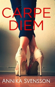 Carpe diem (e-bok) av Annika Svensson