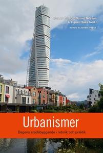 Urbanismer : dagens stadsbyggande i retorik och