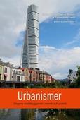 Urbanismer : dagens stadsbyggande i retorik och praktik