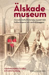 Älskade museum : svenska kulturhistoriska musee