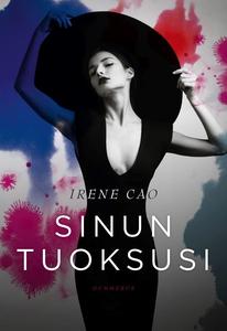 Sinun tuoksusi (e-bok) av Irene Cao