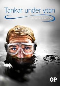 Tankar under ytan (e-bok) av Annelie Pompe
