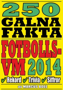 250 galna fakta om fotbolls-VM 2014 (e-bok) av