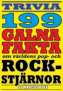 Galna rockstjärnor – 199 otroliga fakta från po