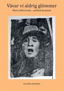 Vävar vi aldrig glömmer: Maria Adlercreutz - po