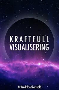 Kraftfull visualisering - Mental träning (ljudb