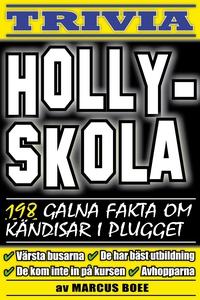 Hollyskola – 198 galna fakta om kändisar i plug