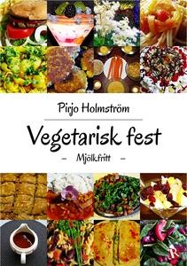 Vegetarisk fest: Mjölkfritt (e-bok) av Pirjo Ho