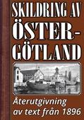 Skildring av Östergötland  – Återutgivning av historisk text