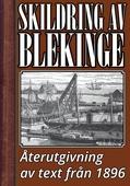 Skildring av Blekinge år 1896 – Återutgivning av historisk text