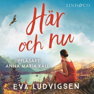 Här och nu (ljudbok) av Eva Ludvigsen