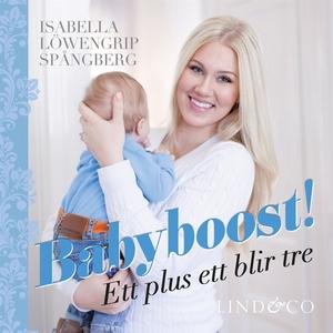 Babyboost! Ett plus ett blir tre (ljudbok) av I