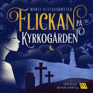 Flickan på kyrkogården (ljudbok) av Maria Gusta