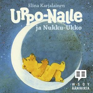 Uppo-Nalle ja Nukku-Ukko (ljudbok) av Elina Kar