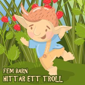 Fem barn hittar ett troll (ljudbok) av Edit Nes