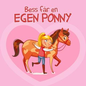 Bess får en egen ponny (ljudbok) av Maj Rehnbin