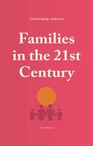 Families in the 21st Century (e-bok) av Gøsta E
