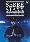 Sebbe Staxx - Musiken, brotten, beroendet (lättläst)