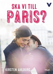 Ska vi till Paris? (e-bok) av Kirsten Ahlburg