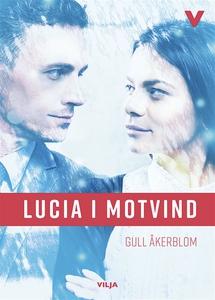 Lucia i motvind (e-bok) av Gull Åkerblom