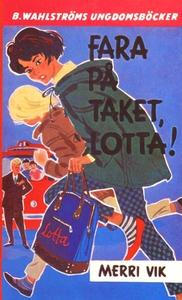 Lotta 6 - Fara på taket, Lotta! (e-bok) av Merr