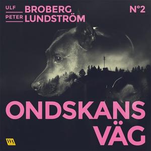 Ondskans väg (ljudbok) av Ulf Broberg, Peter Lu