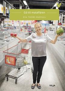 Gå till mataffären (e-bok) av Eva Thors Rudvall