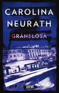 Gränslösa (e-bok) av Carolina Neurath